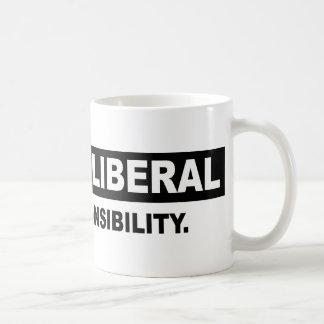 ANNOY A LIBERAL. TAKE RESPONSIBILITY COFFEE MUG