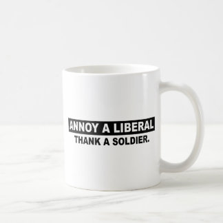 ANNOY A LIBERAL. THANK A SOLDIER MUGS