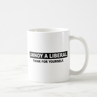 ANNOY A LIBERAL. THINK FOR YOURSELF MUGS