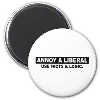 ANNOY A LIBERAL- USE FACTS AND LOGIC 6 CM ROUND MAGNET