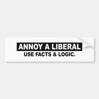 ANNOY A LIBERAL- USE FACTS AND LOGIC BUMPER STICKER