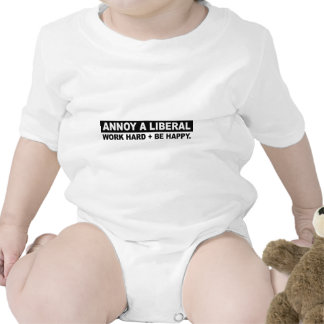 ANNOY A LIBERAL- WORK HARD AND BE HAPPY BODYSUITS