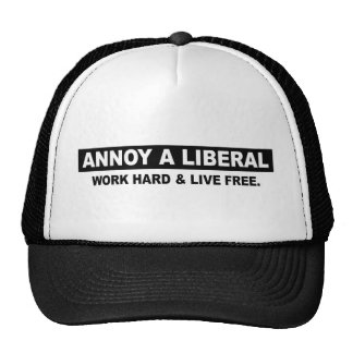 ANNOY A LIBERAL. WORK HARD AND LIVE FREE TRUCKER HAT