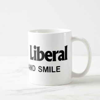 Annoy a Liberal - Work hard and smile Coffee Mugs