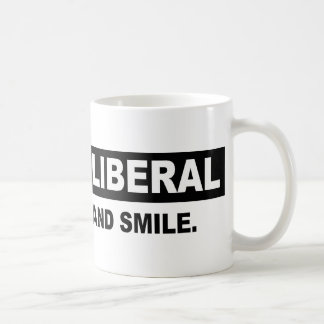 ANNOY A LIBERAL. WORK HARD AND SMILE COFFEE MUGS