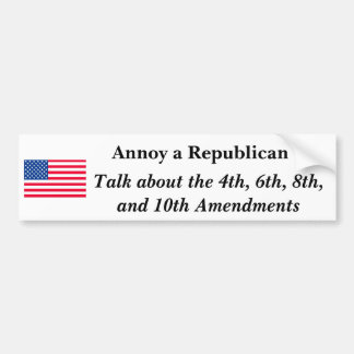 Annoy a Republican Bumper Sticker