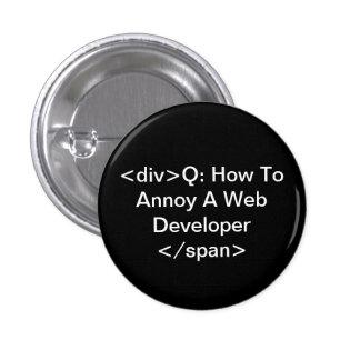 annoy a web developer 3 cm round badge