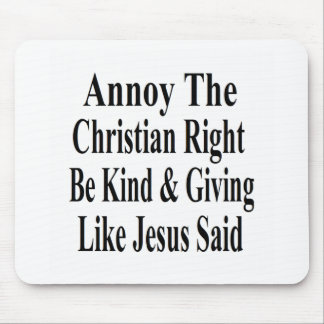 Annoy The Christian Right Be Kind & Giving Mouse Pad