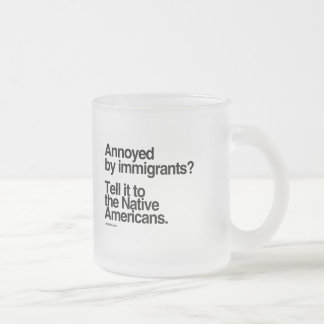 Annoyed by Immigrants Frosted Glass Mug