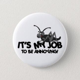Annoying Cricket 6 Cm Round Badge
