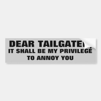 Annoying Tailgaters? My Privilege Bumper Sticker