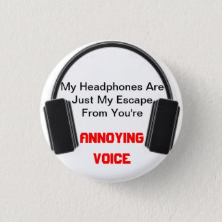 Annoying Voice Headphones 3 Cm Round Badge