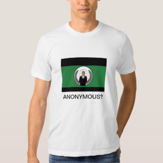 ANONYMOUS? T-SHIRTS