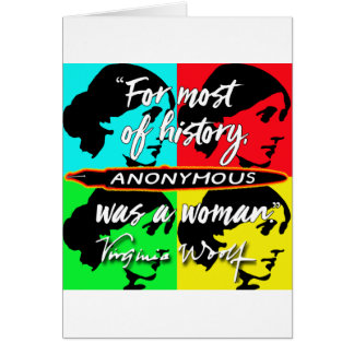 Anonymous Was a Woman ~ Virginia Woolf quote Card