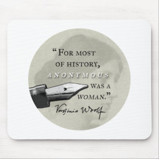 Anonymous Was a Woman ~ Virginia Woolf quote circl Mouse Pad