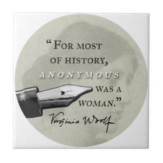 Anonymous Was a Woman ~ Virginia Woolf quote circl Small Square Tile
