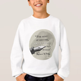 Anonymous Was a Woman ~ Virginia Woolf quote circl Sweatshirt
