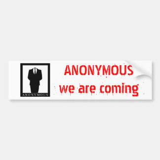 ANONYMOUS, we are coming Bumper Sticker