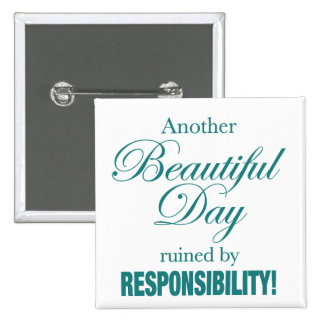 Another Beautiful Day Ruined! 15 Cm Square Badge