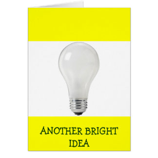 ANOTHER BRIGHT IDEA WHITE LIGHT BULB CARD