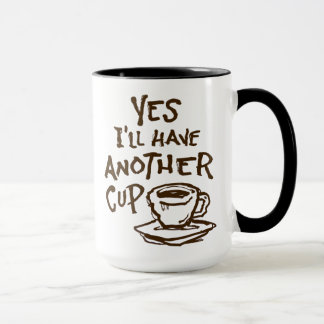 Another Cup of Coffee Mug