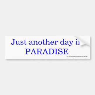 Another Day Bumper Sticker