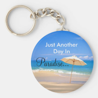 Another Day In Paradise... Basic Round Button Key Ring