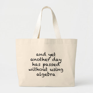 Another Day Without Algebra Large Tote Bag