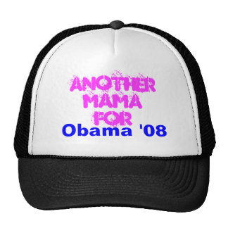 Another Mama For, Obama '08 Cap