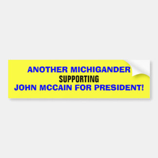 ANOTHER MICHIGANDER SUPPORTING JOHN MCCAIN BUMPER STICKER