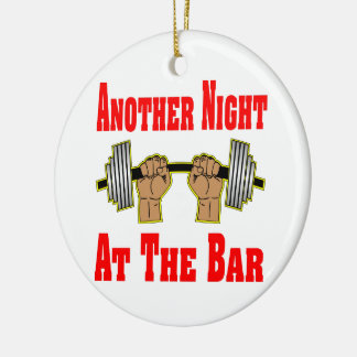 Another Night At The Bar Weightlifting #3 Ceramic Ornament