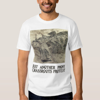 Another Phony Grassroots Protest T-shirt