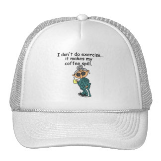 Another Reason Not To Exercise Trucker Hat