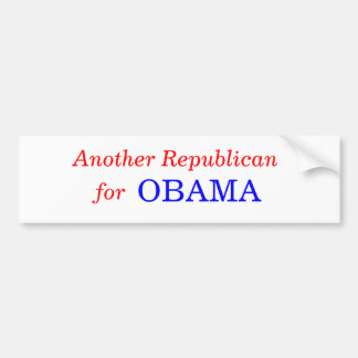 Another Republican,  OBAMA, for Bumper Sticker
