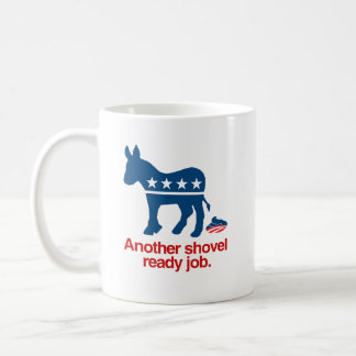 ANOTHER SHOVEL READY JOB.png Coffee Mug