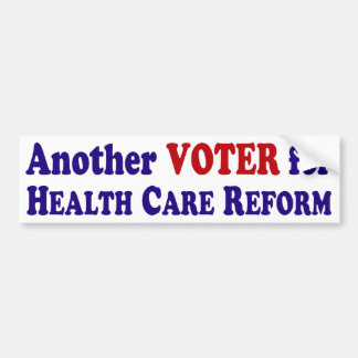 Another Voter for Health Care Reform Bumper Sticker