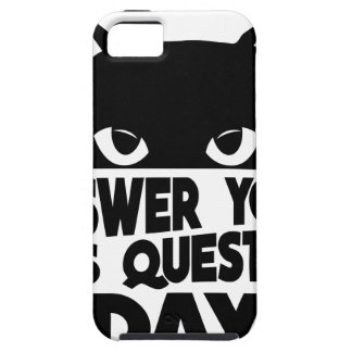 Answer Your Cat's Questions Day iPhone 5 Cases