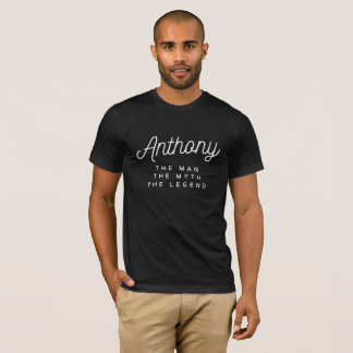 Anthony the man the myth the legend T-Shirt