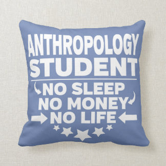 Anthropology College Student No Life or Money Cushion