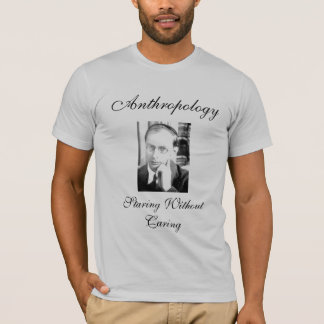 Anthropology: Staring Without Caring T-Shirt