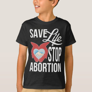Anti Abortion Shirt | Save Life Stop Abortion Tee