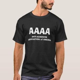 ANTI-ACRONYM ASSOCIATION OF AMERICA (AAAA) T-Shirt