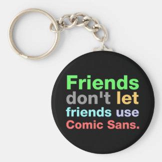 Anti-Comic Sans Font Basic Round Button Key Ring