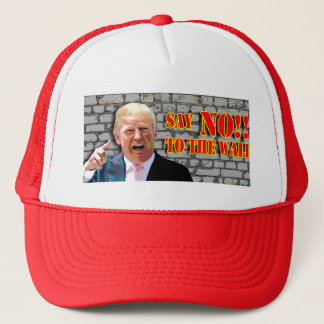 "Anti-Donald Trump ""Say NO to the wall""  hat. Trucker Hat"