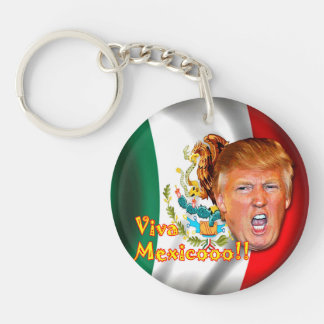 Anti-Donald Trump Viva Mexico key ring. Double-Sided Round Acrylic Key Ring