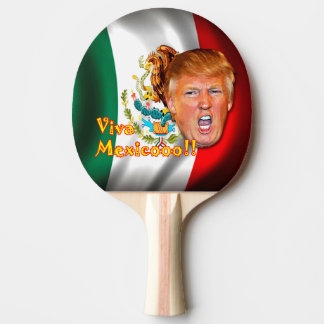 Anti-Donald Trump Viva Mexico ping pong paddle. Ping Pong Paddle