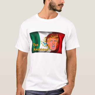 Anti-Donald Trump Viva Mexico t-shirt. T-Shirt