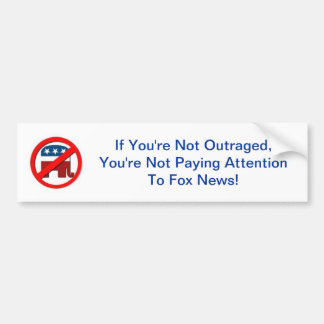 Anti-GOP outrage Bumper Sticker