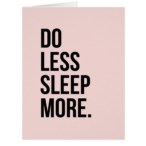 Anti Inspirational Funny Quotes Do Less Pink Greeting Cards