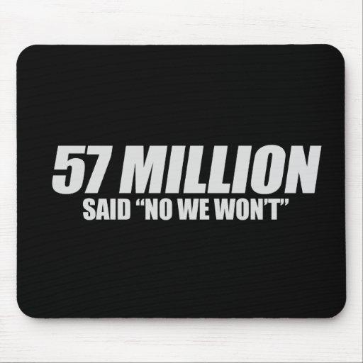 Anti-Obama - 57 Million said No T-shirt Mouse Pad